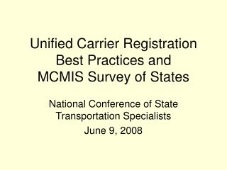 Unified Carrier Registration Best Practices and MCMIS Survey of States