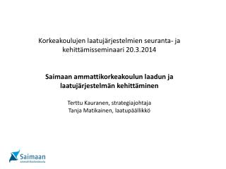 Korkeakoulujen laatuj�rjestelmien seuranta- ja kehitt�misseminaari 20.3.2014