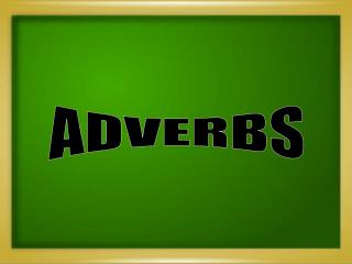 ADVERBS
