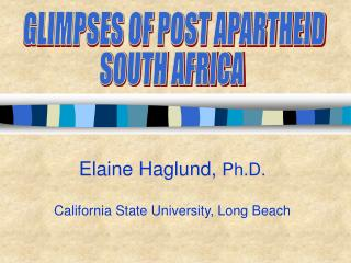 GLIMPSES OF POST APARTHEID  SOUTH AFRICA