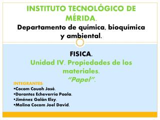 INTEGRANTES: Cocom Couoh  José. Dorantes Echeverría Paola. Jiménez Galán Elsy.