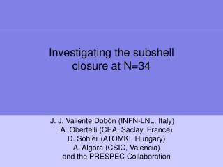 Investigating the subshell closure at N=34