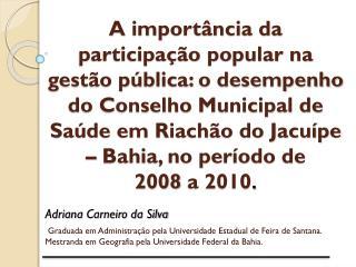 Adriana  Carneiro da  Silva