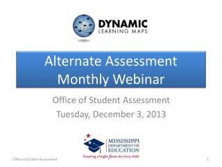 Alternate Assessment Monthly Webinar