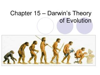Chapter 15 � Darwin�s Theory of Evolution