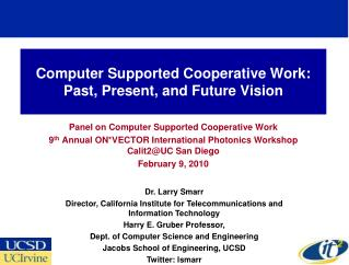 Computer Supported Cooperative Work: Past, Present, and Future Vision