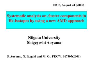 Systematic analysis on cluster components in He-isotopes by using a new AMD approach