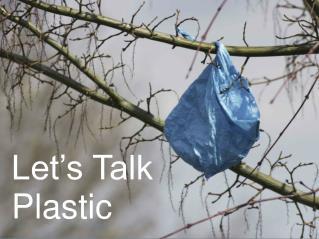 Let's Talk  Plastic