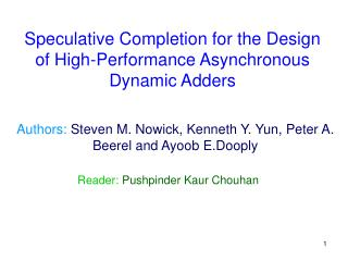 Authors: Steven M. Nowick, Kenneth Y. Yun, Peter A. Beerel and Ayoob E.Dooply