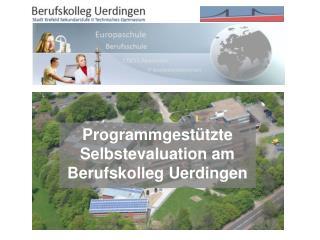 Programmgestützte Selbstevaluation am Berufskolleg Uerdingen