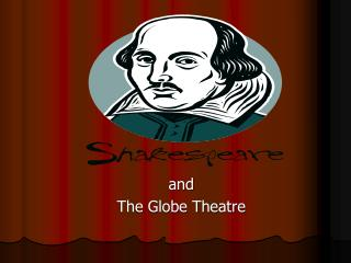 and The Globe Theatre
