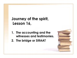 Journey of the spirit,  Lesson 16,