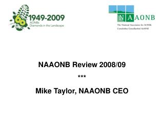 NAAONB Review 2008/09 *** Mike Taylor, NAAONB CEO