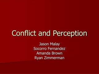 Conflict and Perception