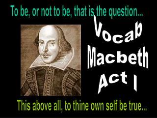 Vocab Macbeth Act I
