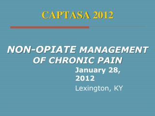 CAPTASA 2012 Non-Opiate  Management of Chronic Pain
