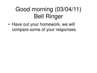 Good morning (03/04/11) Bell Ringer