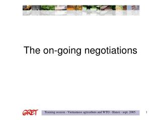The on-going negotiations