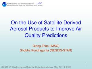 On the Use of Satellite Derived Aerosol Products to Improve  Air Quality Predictions