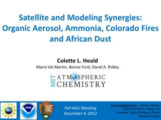 Satellite and Modeling Synergies: Organic Aerosol, Ammonia, Colorado Fires and African Dust