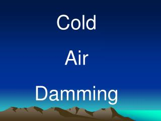 Cold  Air  Damming