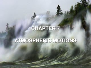 CHAPTER 7 ATMOSPHERIC MOTIONS
