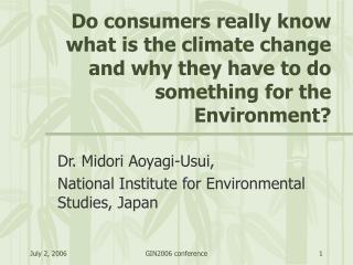 Dr. Midori Aoyagi-Usui,  National Institute for Environmental Studies, Japan