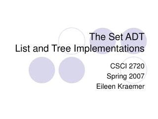 The Set ADT List and Tree Implementations