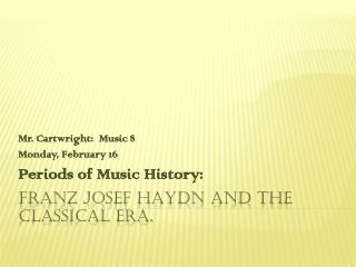 Franz  josef haydn  and the classical era.