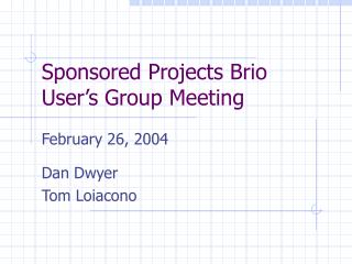 Sponsored Projects Brio  User's Group Meeting