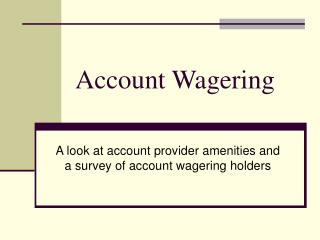 Account Wagering