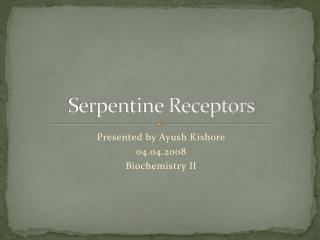 Serpentine Receptors