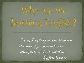 Why are we learning English ?