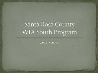 Santa Rosa County  WIA Youth Program