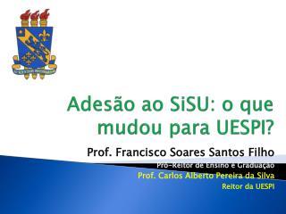 Adesão ao SiSU : o  que mudou para  UESPI?