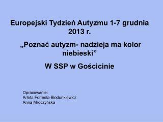 """Europejski Tydzień Autyzmu 1-7 grudnia 2013 r.   """"Poznać autyzm- nadzieja ma kolor niebieski"""""""