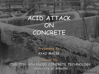 CIVE 779- ADVANCED CONCRETE  TECHNOLOGY 		   University of Alberta