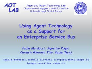 Using Agent Technology  as a Support for  an Enterprise Service Bus