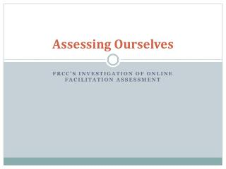 Assessing Ourselves