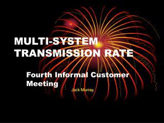 MULTI-SYSTEM TRANSMISSION RATE