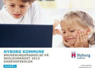 Nyborg kommune Brugerundersøgelse på Skoleområdet 2014 DANEHOFSKOLEN