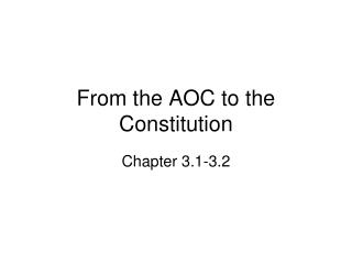 From the AOC to the Constitution
