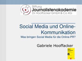 Social Media und Online-Kommunikation Was bringen Social Media für die Online-PR?