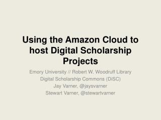 Using the Amazon Cloud to host Digital Scholarship Projects