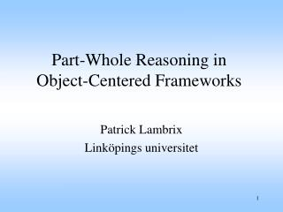 Part-Whole Reasoning in  Object-Centered Frameworks
