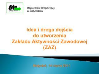 Idea i droga dojścia  do utworzenia  Zakładu Aktywności Zawodowej (ZAZ)
