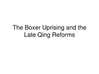 The Boxer Uprising and the Late Qing Reforms