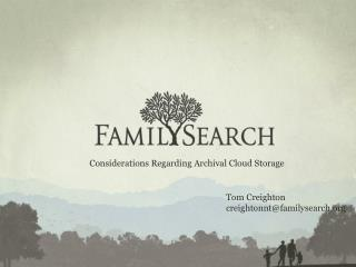 Tom Creighton creightonnt@familysearch