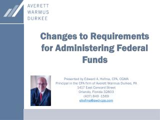 Changes  to Requirements for Administering Federal Funds