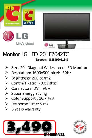 "Size :  20"" Diagonal Widescreen LED Monitor   Resolution :  1600×900 pixels  60Hz"
